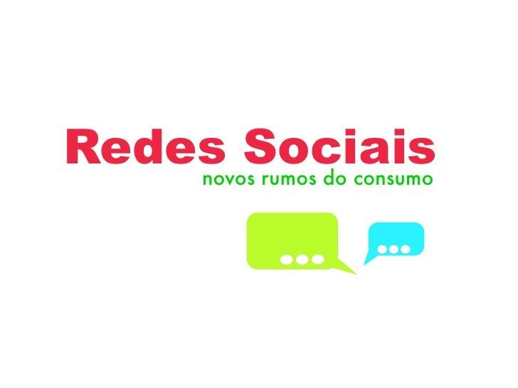 Redes Sociais    novos rumos do consumo