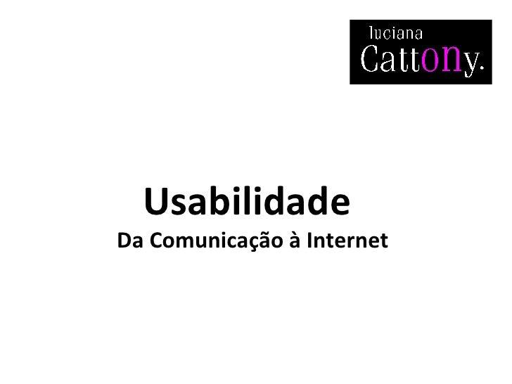 Usabilidade   Da Comunicação à Internet
