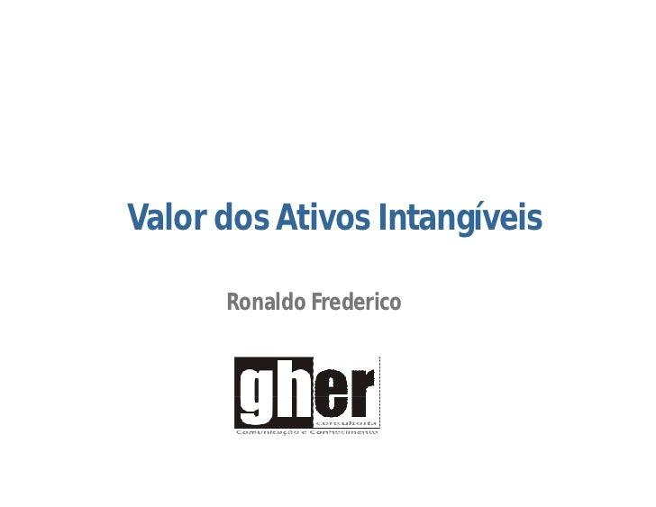 Valor dos Ativos Intangíveis      Ronaldo Frederico