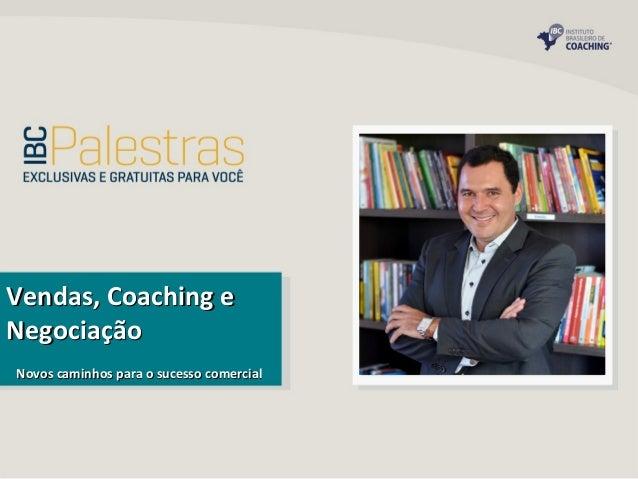 Vendas, Coaching e Negociação Novos caminhos para o sucesso comercial
