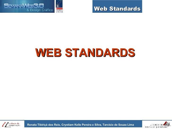Web Standards WEB STANDARDS