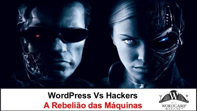 WordPress Vs Hackers A Rebelião das Máquinas