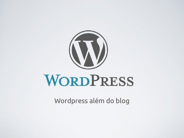 Wordpress além do blog