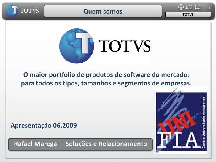 1                        Quem somos                     TOTVS         O maior portfolio de produtos de software do mercado...
