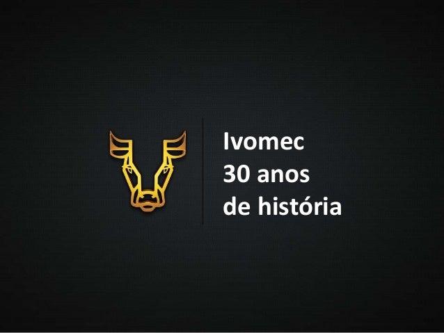 Ivomec 30 anos de história
