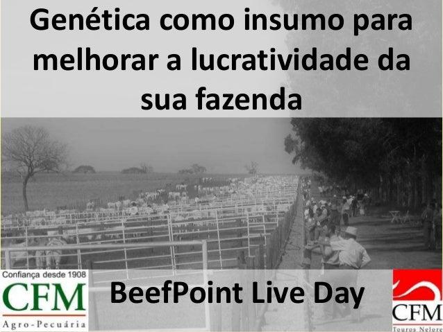 Genética como insumo para melhorar a lucratividade da sua fazenda BeefPoint Live Day