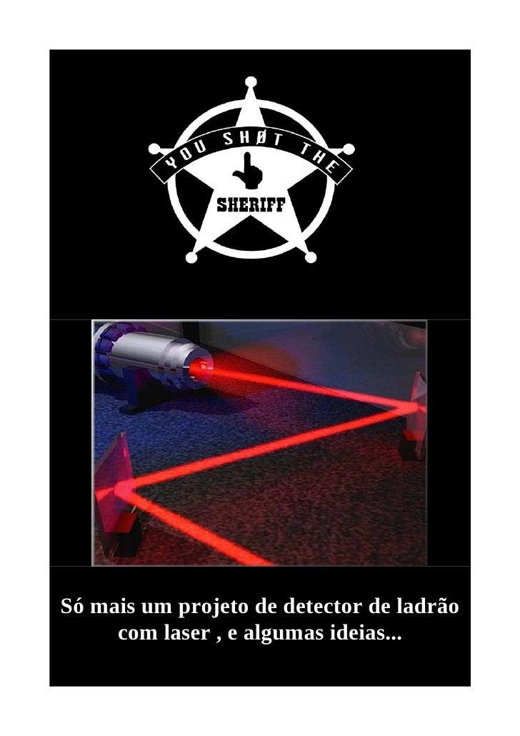 Só mais um projeto de detector de ladrão     com laser , e algumas ideias...