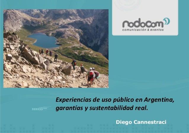 Diego Cannestraci Experiencias de uso público en Argentina, garantías y sustentabilidad real.