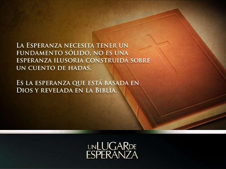 La Esperanza necesita tener un fundamento sólido, no es una esperanza ilusoria construida sobre un cuento de hadas. <br />...