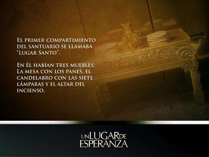 """El primer compartimiento del santuario se llamaba """"Lugar Santo"""".<br />En él habían tres muebles: La mesa con los panes, el..."""
