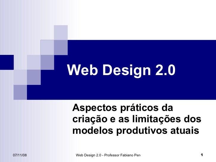 Web Design 2.0 Aspectos práticos da criação e as limitações dos modelos produtivos atuais
