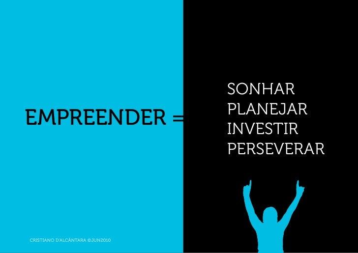 Empreendedorismo: a arte de fazer acontecer.