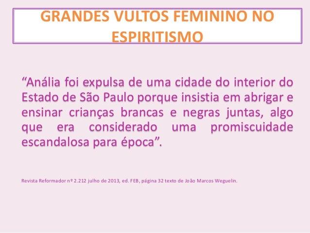"""GRANDES VULTOS FEMININO NO ESPIRITISMO """"Anália foi expulsa de uma cidade do interior do Estado de São Paulo porque insisti..."""