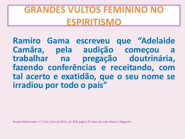 """GRANDES VULTOS FEMININO NO ESPIRITISMO Ramiro Gama escreveu que """"Adelaide Camâra, pela audição começou a trabalhar na preg..."""