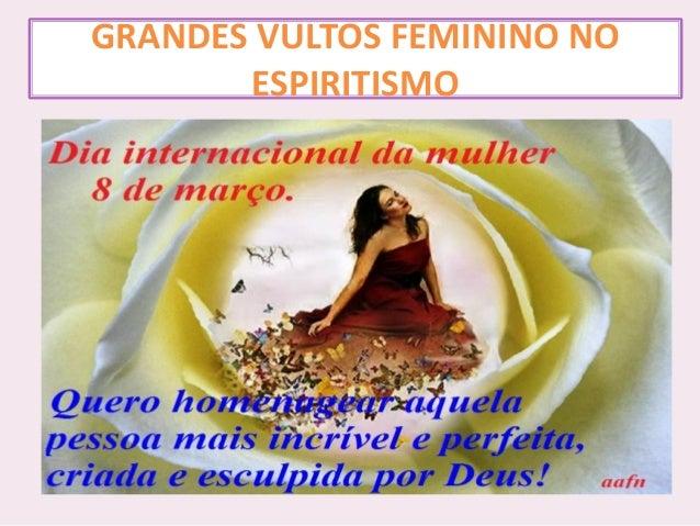 GRANDES VULTOS FEMININO NO ESPIRITISMO