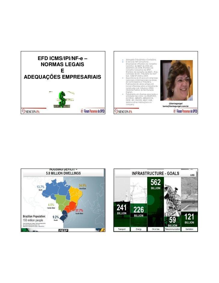 EFD ICMS/IPI/NF-e –        ICMS/IPI/NF-      Advogada Tributárista e Contadora.                          É sócia da TAF Co...