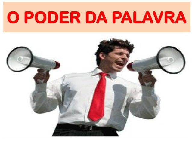 O PODER DA PALAVRA
