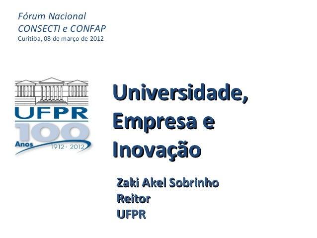 Fórum NacionalCONSECTI e CONFAPCuritiba, 08 de março de 2012                                Universidade,                 ...