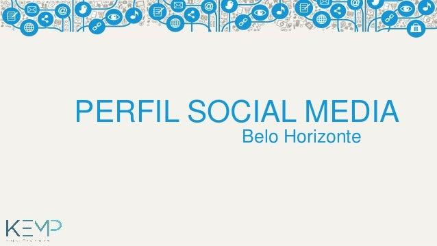 PERFIL SOCIAL MEDIA  Belo Horizonte