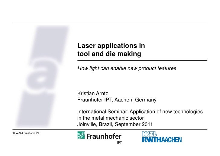 Laser applications in                       tool and die making                       How light can enable new product fea...