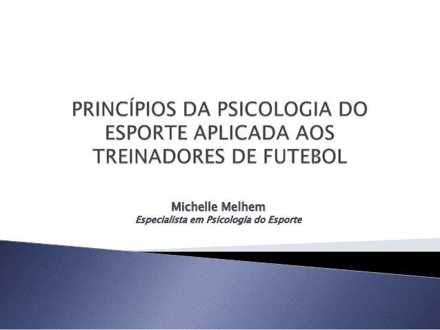 Michelle Melhem Especialista em Psicologia do Esporte