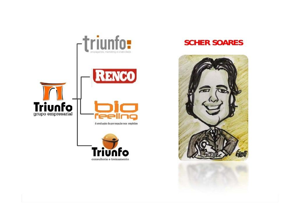 SCHER SOARES     www.grupotriunfo.com