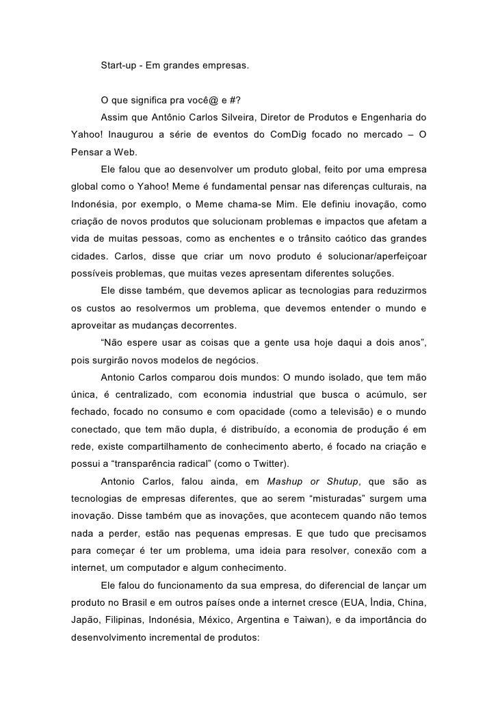 Start-up - Em grandes empresas.         O que significa pra você@ e #?       Assim que Antônio Carlos Silveira, Diretor de...