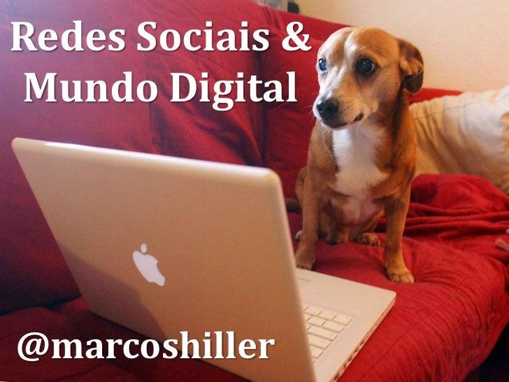 Redes Sociais &Mundo Digital@marcoshiller