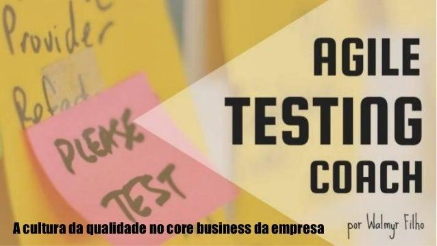 A cultura da qualidade no core business da empresa