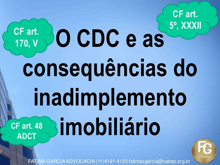 CF art.                                                            5º, XXXII      O CDC e asCF art.170, V   consequências ...