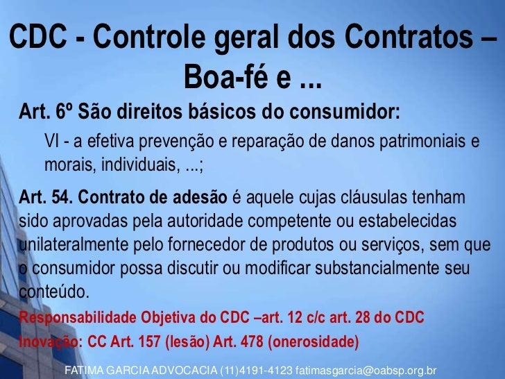 CDC - Controle geral dos Contratos –            Boa-fé e ...Art. 6º São direitos básicos do consumidor:   VI - a efetiva p...