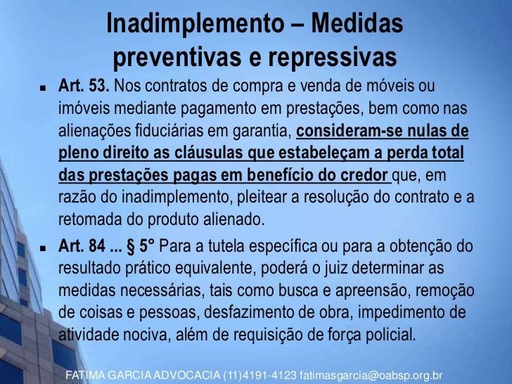 Inadimplemento – Medidas            preventivas e repressivas   Art. 53. Nos contratos de compra e venda de móveis ou    ...