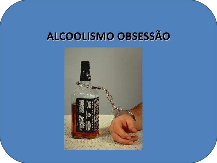 ALCOOLISMO OBSESSÃO
