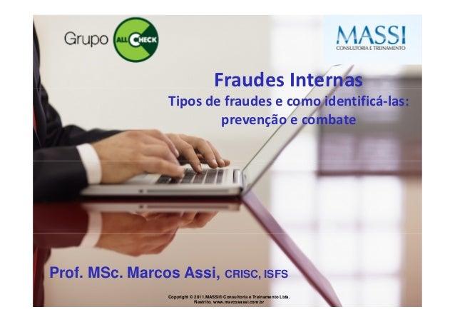 Fraudes Internas                 Tipos de fraudes e como identificá-las:                         prevenção e combateProf. ...