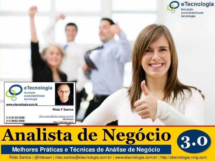 Analista de Negócio 3.0              www.etecnologia.com.br                                                       Rildo F ...