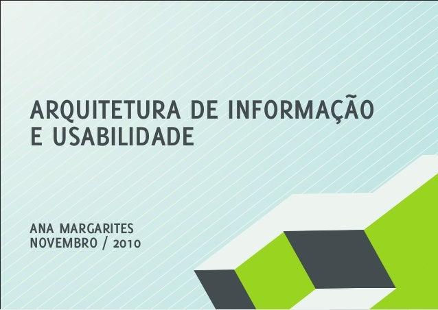 ARQUITETURA DE INFORMAÇÃO E USABILIDADE ANA MARGARITES NOVEMBRO / 2010