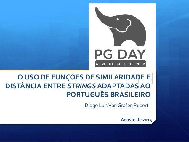 Diogo LuisVon Grafen Rubert O USO DE FUNÇÕES DE SIMILARIDADE E DISTÂNCIA ENTRE STRINGS ADAPTADAS AO PORTUGUÊS BRASILEIRO A...