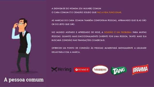 HERING: REALISTA, BOM COMPANHEIRO BRAHMA: VIDA FUNCIONAL, TRABALHADOR