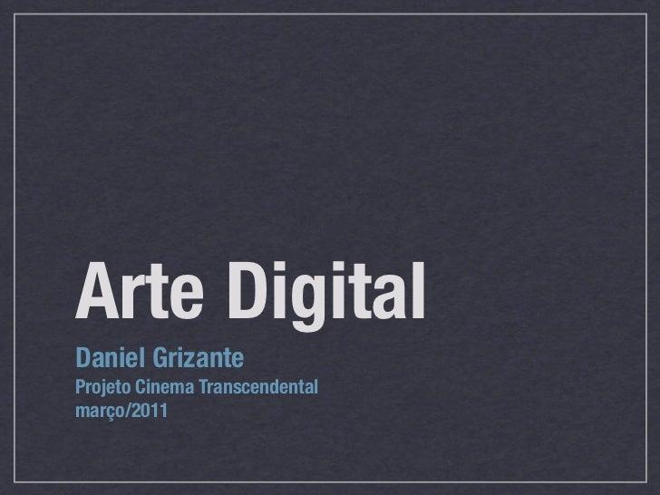 Arte DigitalDaniel GrizanteProjeto Cinema Transcendentalmarço/2011