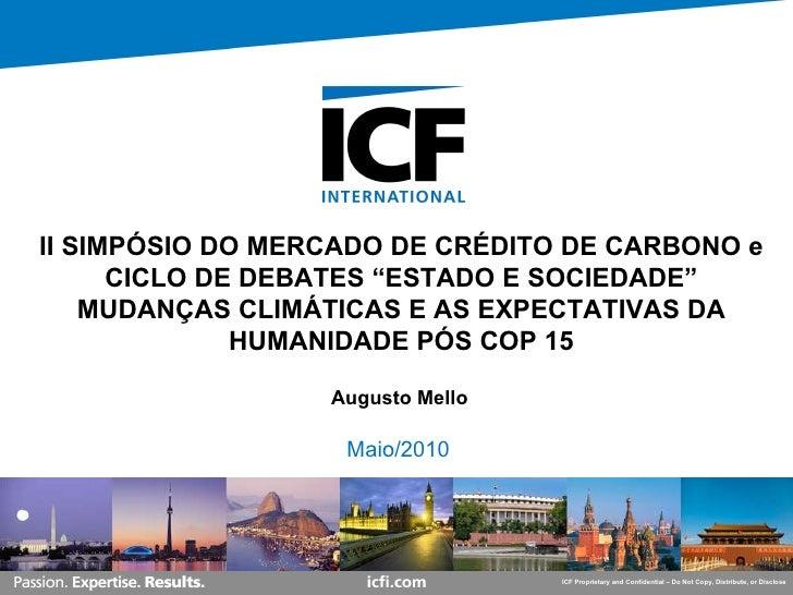"""Maio/2010 II SIMPÓSIO DO MERCADO DE CRÉDITO DE CARBONO e CICLO DE DEBATES """"ESTADO E SOCIEDADE"""" MUDANÇAS CLIMÁTICAS E AS EX..."""