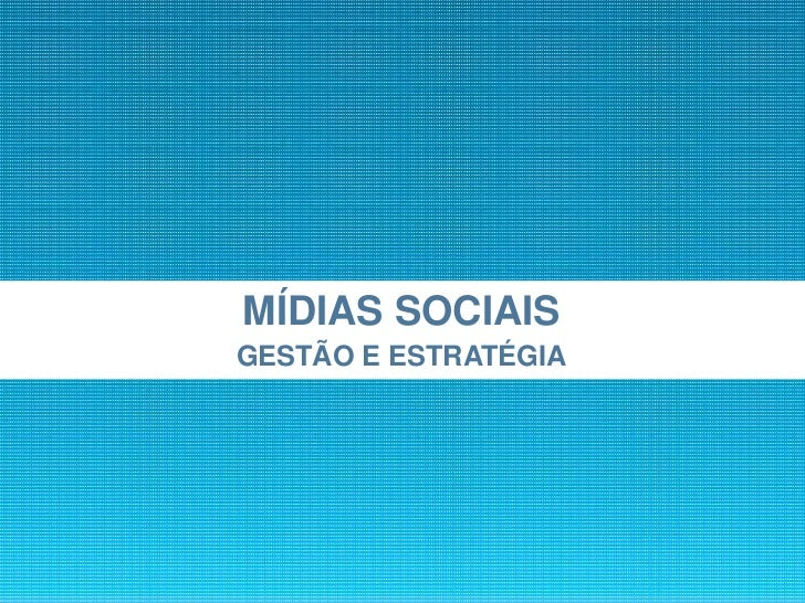 MÍDIAS SOCIAISGESTÃO E ESTRATÉGIA                      1