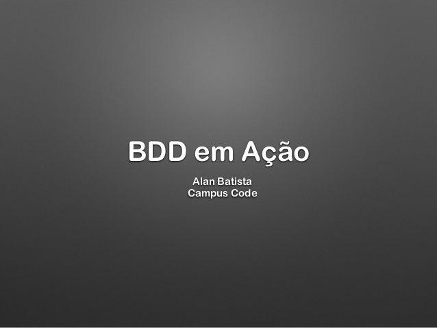BDD em Ação Alan Batista Campus Code