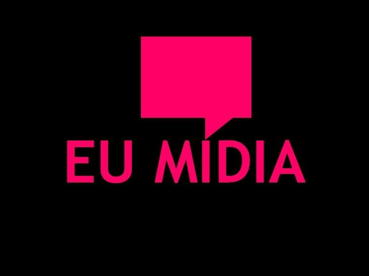 EU MIDIA<br />