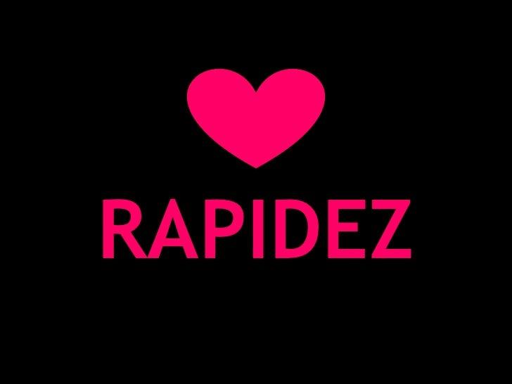 RAPIDEZ<br />