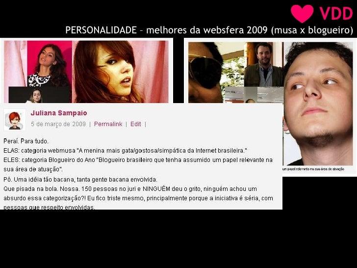 VDD<br />PERSONALIDADE – melhores da websfera 2009 (musa x blogueiro)<br />