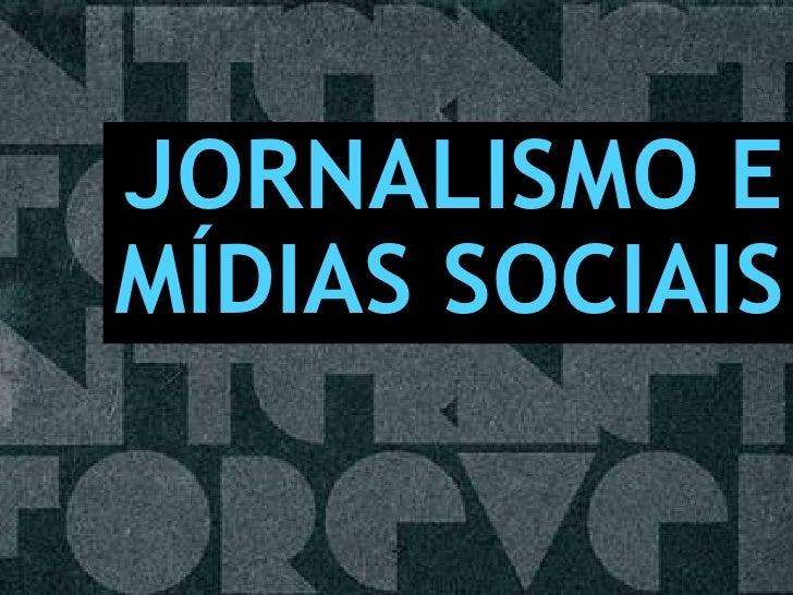 JORNALISMO E MÍDIAS SOCIAIS<br />