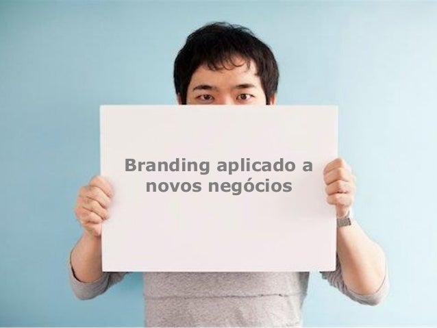 Branding aplicado a novos negócios