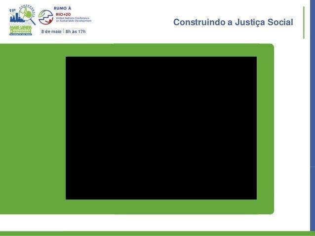 Construindo a Justiça Social8 de maio I 8h às 17h
