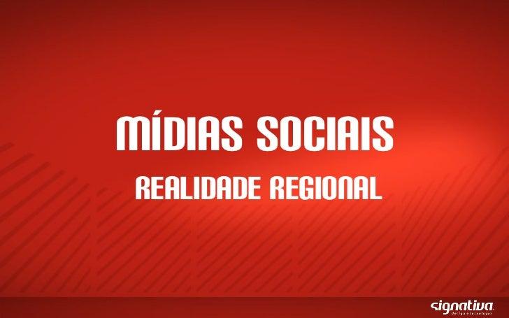 MÍDIAS SOCIAIS Realidade Regional