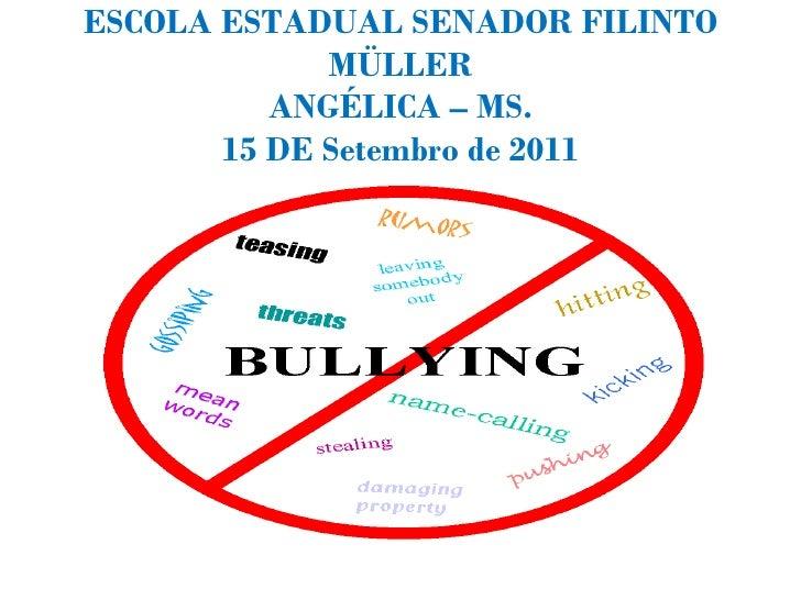 ESCOLA ESTADUAL SENADOR FILINTO MÜLLER ANGÉLICA – MS. 15 DE Setembro de 2011